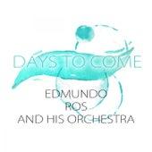 Days To Come by Edmundo Ros
