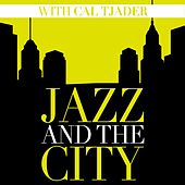 Jazz And The City With Cal Tjader by Cal Tjader