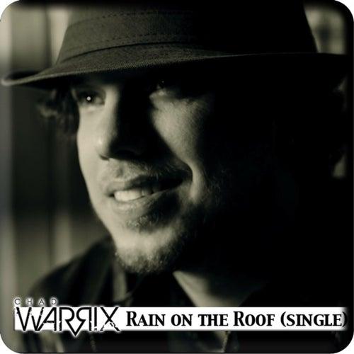 chad warrix rain on the roof