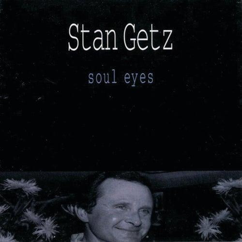 Soul Eyes by Stan Getz