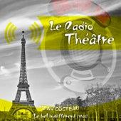 Le Radio Théâtre, Jean Cocteau: Le bel indifférent (1946) de Jean Cocteau