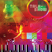 All Messed Up (And Nowhere to Go) by Talk Show