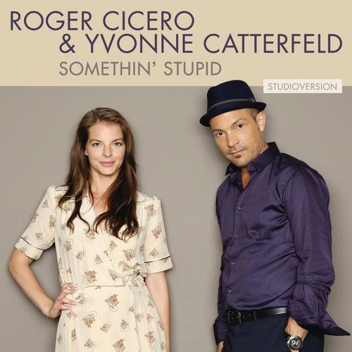Somethin' Stupid (Studio Version) von Roger Cicero