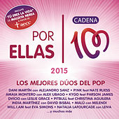Por Ellas 2015 (Cadena 100) de Various Artists