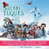 La guerre des tuques 3D (La trame sonore) by Various Artists