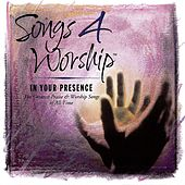 Songs 4 Worship: In Your Presence by Various Artists