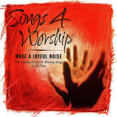 Songs 4 Worship: Make A Joyful Noise von Various Artists