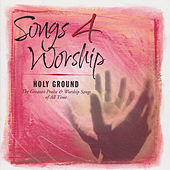 Songs 4 Worship: Holy Ground von Various Artists