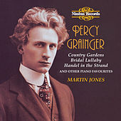 Grainger: Country Gardens and Other Piano Favourites by Martin Jones