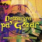 Descarga Pa' Gozar: Grandes del Latin Jazz Cubano by Various Artists