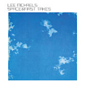 Space & First Takes by Lee Michaels