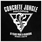 Concrete Jungle Records - 10 Years Punk & Hardcore (2005 - 2015) von Various Artists
