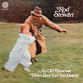 An Old Raincoat Won't Ever Let You Down van Rod Stewart