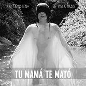 Tu Mamá Te Mató de Camila Moreno