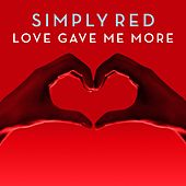 Love Gave Me More de Simply Red