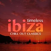 Timeless Ibiza Chill-Out Classics by Various Artists