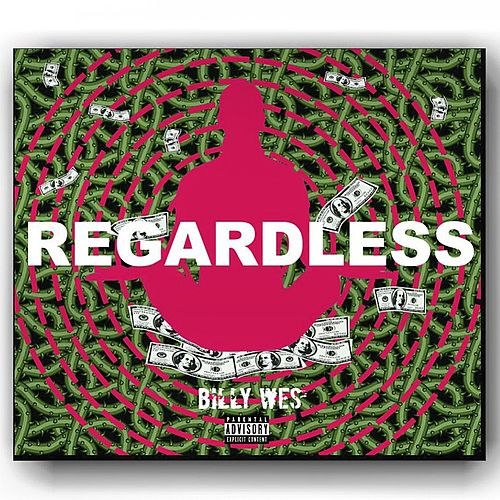 Regardless by Billy Wes