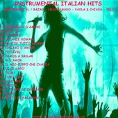 Instrumental Italian Hits: M. Bazar - Negroamaro - Paola e Chiara - Pelu' - P. Daniele by Various Artists