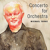 Michael Torke: Concerto for Orchestra von Various Artists