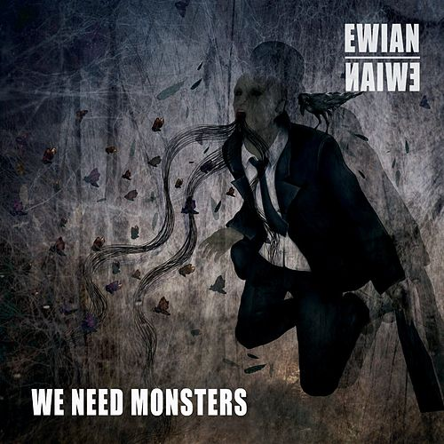 We Need Monsters by Ewian