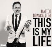 This Is My Life (La vita) by Matteo Brancaleoni