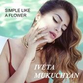 Simple Like a Flower von Iveta Mukuchyan
