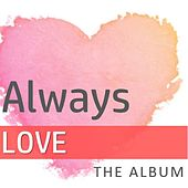 Always Love: The Album by Various Artists