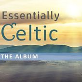 Essentially Celtic: The Album by Various Artists