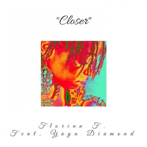 Closer by Florian