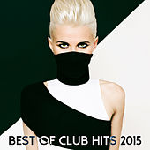 Best Of Club Hits 2015 de Various Artists