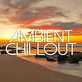 Ambient Chill Out & Deep Lounge Grooves de Various Artists