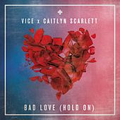 Bad Love (Hold On) de Vice