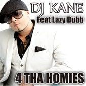 4 tha Homies (feat. Lazy Dubb) by DJ Kane