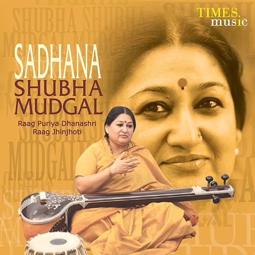 Sadhana by Shubha Mudgal