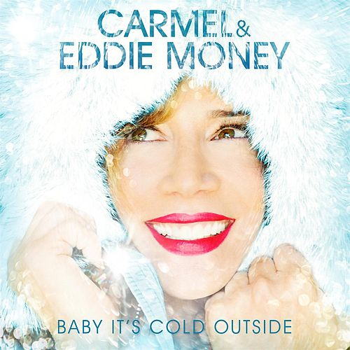 Baby It's Cold Outside by Carmel