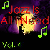Jazz Is All I Need, Vol. 4 de Various Artists
