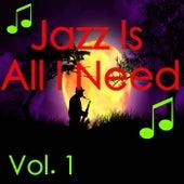 Jazz Is All I Need, Vol. 1 de Various Artists