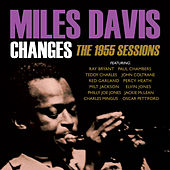 Changes: The 1955 Sessions by Miles Davis