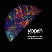 Neighborhoods (The Range Remix) by Yppah