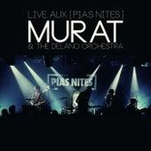 Live aux [PIAS] Nites de Jean-Louis Murat