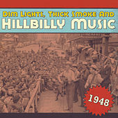 Dim Lights, Thick Smoke & Hillbilly Music 1948 by Various Artists
