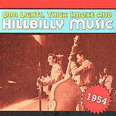Dim Lights, Thick Smoke & Hillbilly Music 1954 von Various Artists