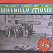 Dim Lights, Thick Smoke & Hillbilly Music 1950 by Various Artists