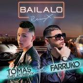 Bailalo (Remix) [feat. Farruko] by Tomas the Latin Boy