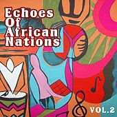 Echoes Of African Nations Vol. 2 by Various Artists