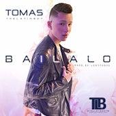 Bailalo by Tomas the Latin Boy