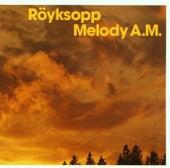 Melody A.M. de Röyksopp
