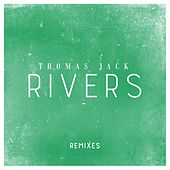 Rivers (Remixes) by Thomas Jack