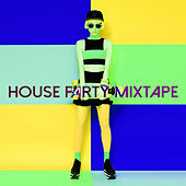 House Party Mixtape de Various Artists