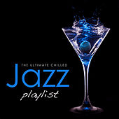 The Ultimate Chilled Jazz Playlist by Various Artists